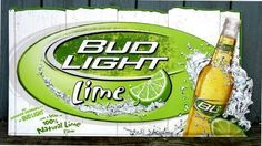 Bud light lime sign for my basement!