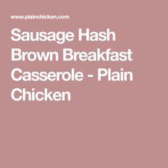 Sausage Hash Brown Breakfast Casserole - Plain Chicken
