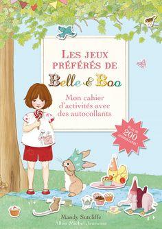 Les jeux préférés de Belle  Boo Texte de Gillian Shields (traducteur non précisé), illustré par Mandy Sutcliffe Albin Michel Jeunesse dans la série Belle  Boo