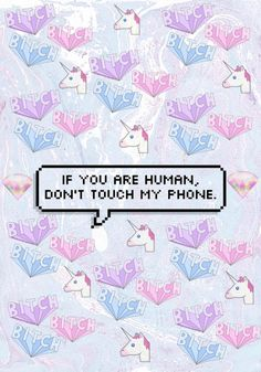 Dont touch my phone live wallpaper unicorn Wallpapers Tumblr, Tumblr Backgrounds, Cute Wallpapers, Iphone Wallpapers, Ombre Wallpapers, Dont Touch My Phone, Dont Touch Me, Unicornios Wallpaper, Wallpaper Backgrounds