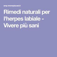 Rimedi naturali per l'herpes labiale - Vivere più sani
