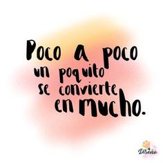 Poco a poco un poquito se convierte en mucho Foodie Recipes Dinner Lunch Breakfast DIY Pictures Recipe Quick Fast How To Postive Quotes, Fitness Motivation, Spanish Quotes, Quotes En Espanol, Sentences, Quotations, Me Quotes, Lyrics, Love You