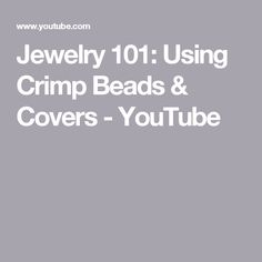 Jewelry 101: Using Crimp Beads & Covers - YouTube