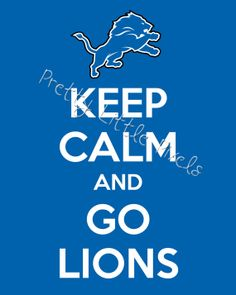 INSTANT DOWNLOAD Keep Calm and Go Lions 8x10 by PrettyLittlePixels, $5.00