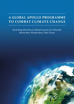 "Global Apollo Programme Aims To Tackle Climate Change ""The report's authors are a veritable who's who of British energy research"""