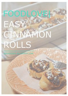 FOODLOVE | EASY CINNAMON ROLLS  CLICK FOR FULL RECIPE
