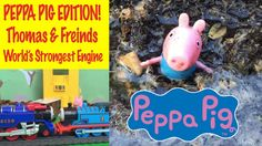 Thomas and Friends World's Strongest Engine with Peppa Pig and Friends