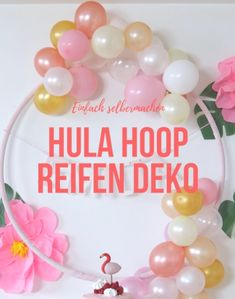 DIY: Anleitung für eine Hula Hoop Ballon Dekoration Do you remember the beautiful photo gallery with the pretty flamingos that I showed you? In order to embellish the sweet table for this birthday par Hula Hoop, Balloon Garland, Balloon Decorations, Baby Shower Decorations, Balloon Arch Diy, Easy Party Decorations, Diy Ballon, Fotos Baby Shower, Decoration Birthday