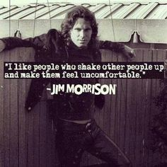 Jim Morrison - always stay interesting!