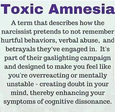 toxic amnesia is a term that describes how the narcissist pretends to not remember hurtful behaviors, verbal abuse, and betrayals they've engaged in. it's part of their gaslighting campaign. Narcissistic People, Narcissistic Mother, Narcissistic Behavior, Narcissistic Abuse Recovery, Narcissistic Sociopath, Narcissistic Personality Disorder, Trauma, Divorce, Marriage