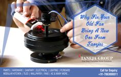 Why fix your old fan, bring a new one, from Taneja Group. Shop now at- www.tanejasonline.com