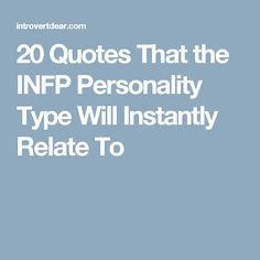 20 Quotes That the INFP Personality Type Will Instantly Relate To