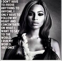 #iRunMyWorld | The Queen Has Spoken! #bey #quotes #yonce #gottime #music #beauty #quote #reality #karma #celebs