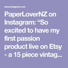 """PaperLoverNZ on Instagram: """"So excited to have my first passion product live on Etsy - a 15 piece vintage paper set with all pieces sourced in New Zealand, dating back…"""" Vintage Paper, Dating, Passion, Live, Etsy, Instagram, Quotes"""