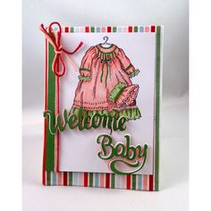 Serendipity Stamps Christening Gown Stamp, Welcome and Baby Dies make a fun Baby Card!