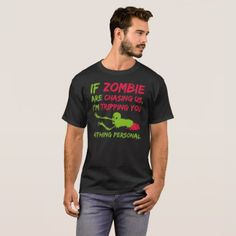 #Halloween Zombie TShirt If Zombies Chase - #halloween #party #stuff #allhalloween All Hallows' Eve All Saints' Eve #Kids & #Adaults