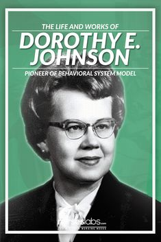 """dorothy e johnson behavioral model Dorothy e johnson 1919 – 1999 behavioral system model """"all of us, scientists and practicing professionals, must turn our attention to practice and ask questions of that practice."""