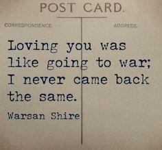 lovin u was like going to war...