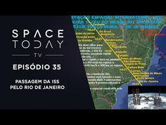 Space Today TV Ep.35 - Passagem da ISS Pelo Rio de Janeiro