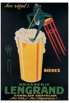 Lengrand Brasserie by Phi 1930 French - Vintage Poster Reproduction. This vertical french wine and spirits poster features a frog on a red stool at the rim of a beer pint glass against a black background. Beer Poster, Poster Ads, Poster Prints, Art Prints, Vintage Advertising Posters, Vintage Advertisements, Vintage Posters, French Posters, Pub Vintage