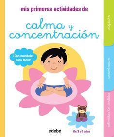 Mis primeras actividades de calma y concentración es un libro de la editorial Edebe que nos propone una serie de actividades para hacer con nuestros hijos.