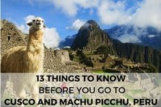 13 Things to Know Before You Go to Cusco and Machu Picchu, Peru: Guest Post