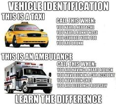 Ems.. ambulance, not a taxi.  Taxi drivers are THE DESIGNATED DRIVERS OF CHOICE