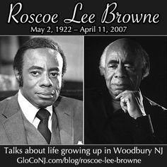 Roscoe Lee Browne was born today (May 2, 1922) in Woodbury NJ. Watch videos of him talking about his childhood and experiences in Woodbury. Click - http://gloconj.com/blog/featured/roscoe-lee-browne/