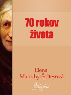 Slovak Book Covers - Elena Maróthy Šoltésová - SEDEMDESIAT ROKOV ŽIVOTA (70ty years of life)