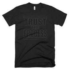 Trust The Process T-Shirt