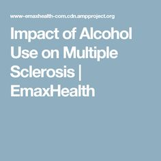 Impact of Alcohol Use on Multiple Sclerosis | EmaxHealth