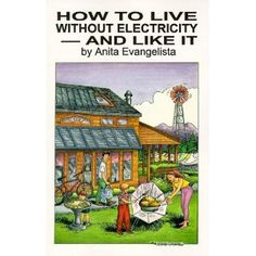 How to Live Without Electricity…and Like It