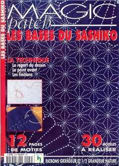 Magic Patch Les Bases Du Sashiko - Kim Parker - Álbuns da web do Picasa Sashiko Embroidery, Japanese Embroidery, Hand Embroidery Designs, Cross Stitch Embroidery, Boro Stitching, Stitch Magazine, Sewing Magazines, Book Quilt, Applique Quilts