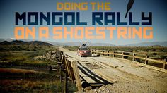 Mongol Rally on a Shoestring--Travel Planning Advice