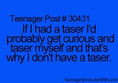 lol it be funny for ya'll but painful for me so that's exactly why i will never carry a taser or own one period Teenager Quotes, Teen Quotes, Teenager Posts, Thats The Way, That Way, Funny Relatable Memes, Funny Quotes, Relatable Posts, Qoutes