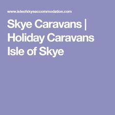 Skye Caravans | Holiday Caravans Isle of Skye