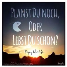 ☀️ Planst #Du noch,oder #Lebst du schon ? #Enjoy the #Life ✌️😉 #sonntag #chillimilli