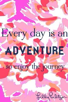 """Every day is an adventure so enjoy the journey."" - Lilly Pulitzer --- Every day is a miracle, and you are a miracle itself. Enjoy everything out of it! #happy #life #quote"