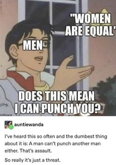 And you're already punching women. The thing is, we'd like you to stop. Funny Memes, Jokes, Feminist Quotes, Intersectional Feminism, Thats The Way, Patriarchy, Faith In Humanity, Equality, Just In Case