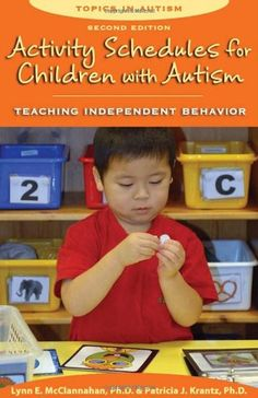 Activity Schedules for Children With Autism, Second Edition: Teaching Independent Behavior (Topics in Autism) by Lynn E. McClannahan,http://www.amazon.com/dp/160613003X/ref=cm_sw_r_pi_dp_0ssNsb0ET07SHER3