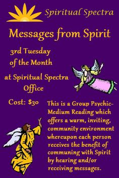 Messages from Spirit is on 3rd Tuesday of the month at 6pm at 10440 Shaker Drive Suite 103 Columbia, MD 21044.  Cost: $30    Messages from Spirit is a Group Psychic-Medium Reading Event which offers a warm, inviting, community environment whereupon each person receives the benefit of communing with Spirit by hearing and/or receiving messages. Messages from Spirit provides predictions, channeled messages from Spirit, wisdom and insight from Psychic Medium Jennifer Garcia. Click image to…