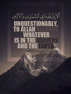 Everything belongs to Allah.