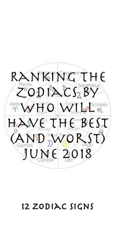 Ranking The Zodiacs By Who Will Have The Best (And Worst) June 2018 #Aries #Cancer #Libra #Taurus #Leo #Scorpio #Aquarius #Gemini #Virgo #Sagittarius #Pisces #zodiac_sign #zodiac #astrology #facts #horoscope #zodiac_sign_facts #zodiac #relationships Zodiac Compatibility, Zodiac Horoscope, Astrology, Sagittarius, Aquarius, 12 Zodiac Signs, Zodiac Sign Facts, Zodiac Relationships