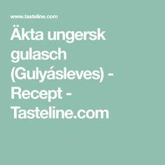 Äkta ungersk gulasch (Gulyásleves) - Recept - Tasteline.com