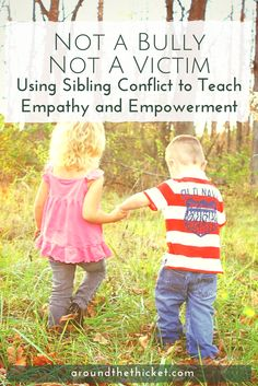 Not a Bully, Not a Victim: Using Sibling Conflict to Teach Empathy and Empowerment