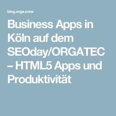 Business Apps in Köln auf dem SEOday/ORGATEC – HTML5 Apps und Produktivität