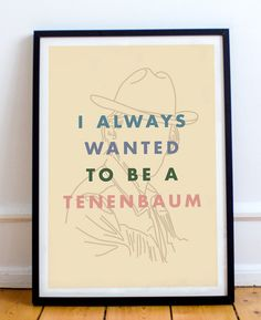 """""""I Always Wanted To Be A Tenenbaum"""" print by bestplayever"""