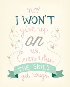 No I won't give up - Jason Mraz Quote. PRINT.