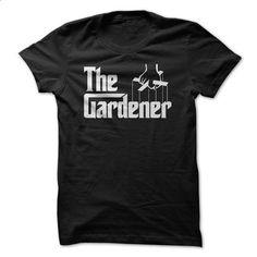 THE GARDENER - #white shirt #custom shirt. ORDER HERE => https://www.sunfrog.com/Hobby/THE-GARDENER.html?id=60505