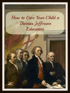 give your child a Thomas Jefferson Education